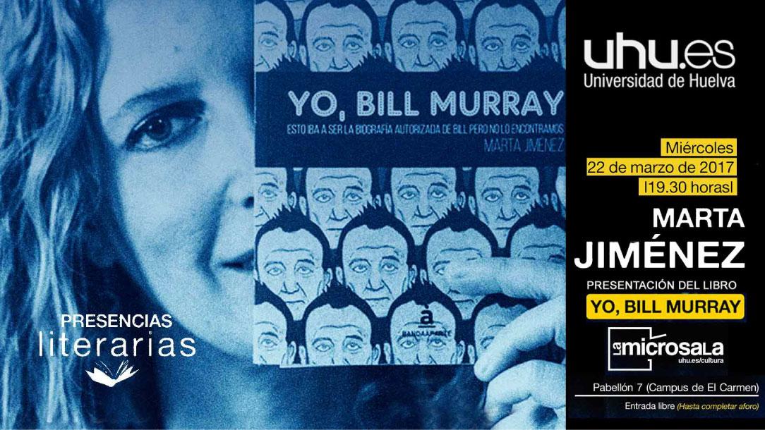 Marta Jiménez presenta Yo, Bill Murray en La Microsala de la Universidad de Huelva