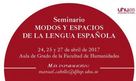 Un seminario de la Universidad de Huelva abordará los modos y espacios de la lengua española