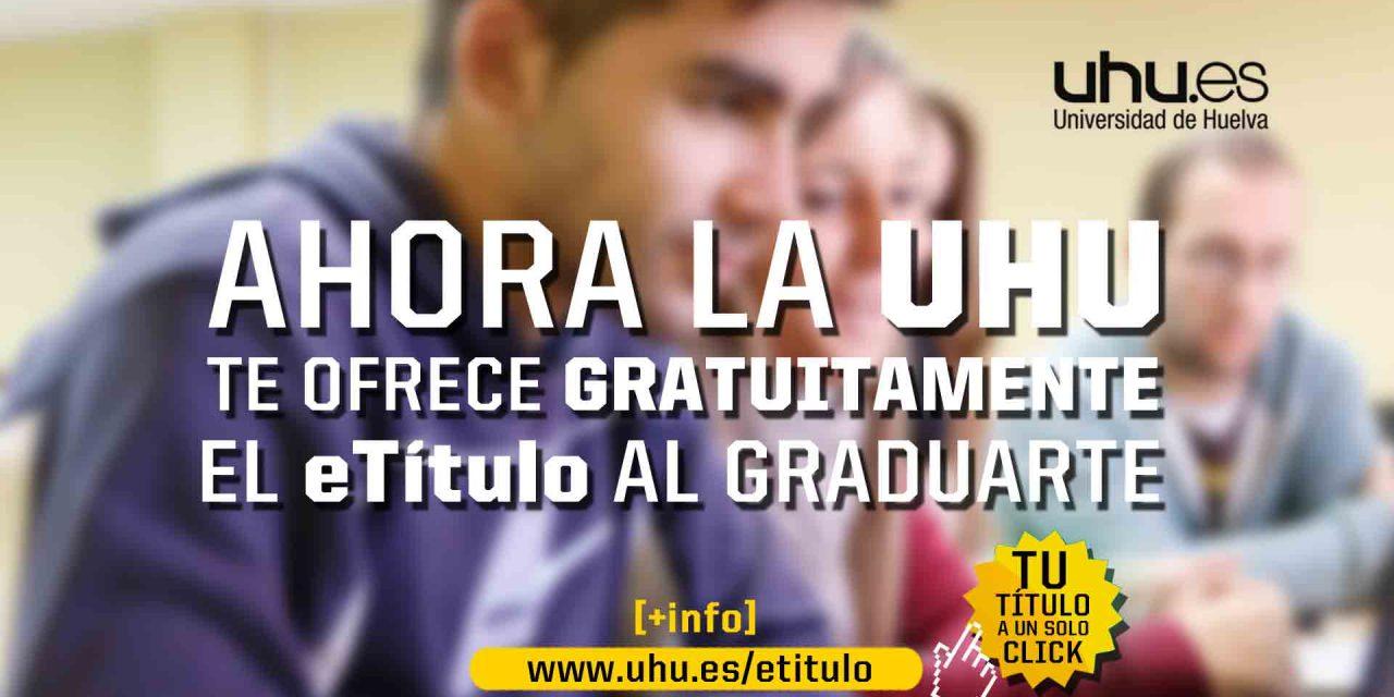 La Universidad de Huelva ofrecerá el eTítulo a todos su alumnado a partir de este curso